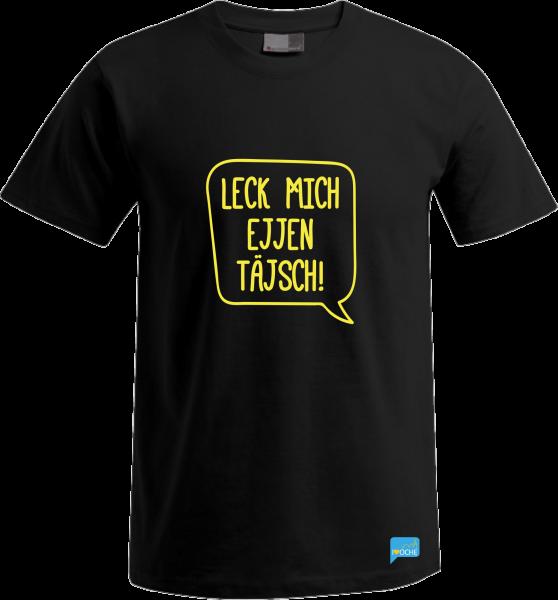 """""""LECK MICH EJJEN TÄJSCH!"""" - T-Shirt"""