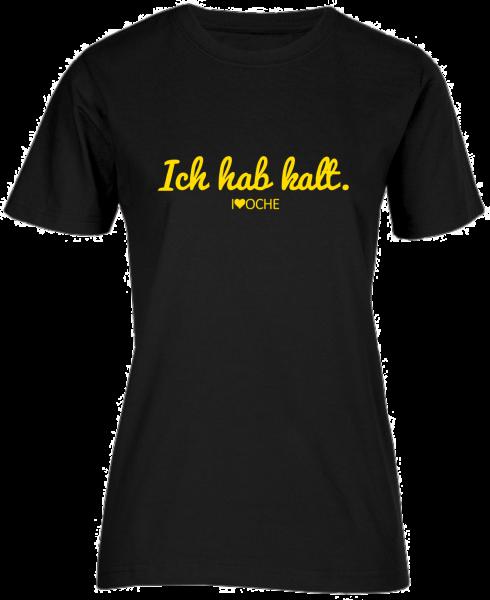"""""""ICH HAB KALT"""" curved - schwarzes Damen T-Shirt"""