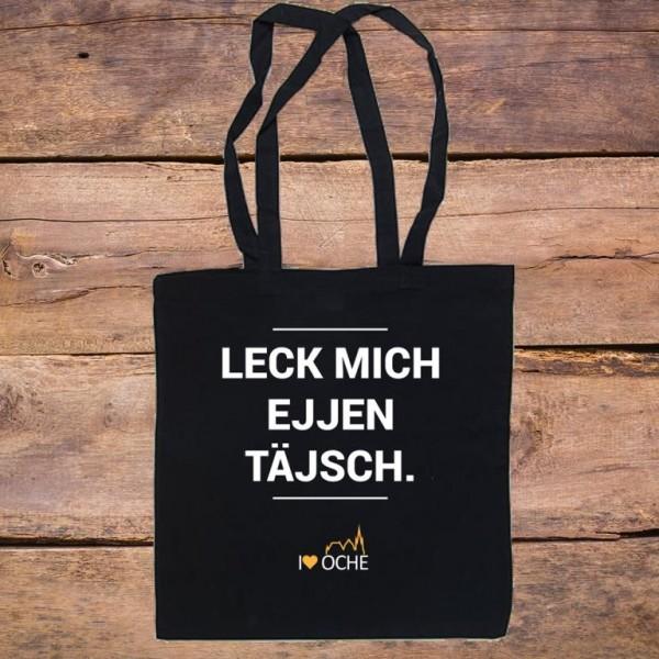 """""""LECK MICH EJJEN TÄJSCH"""" - Baumwolltasche"""