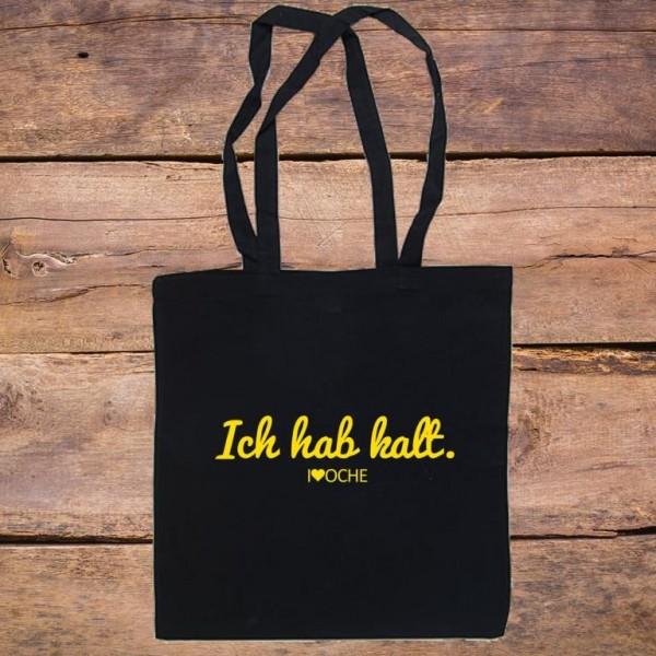 """"""" ICH HAB KALT"""" - Baumwolltasche"""